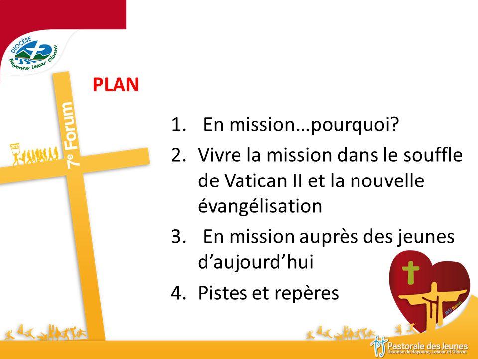 PLAN En mission…pourquoi Vivre la mission dans le souffle de Vatican II et la nouvelle évangélisation.