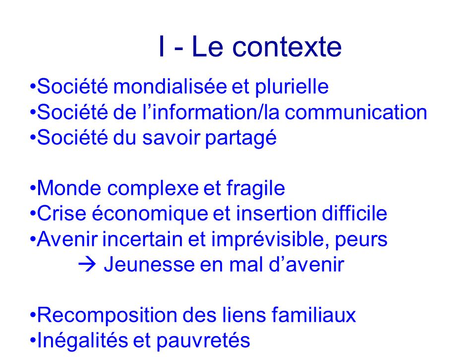 I - Le contexte Société mondialisée et plurielle