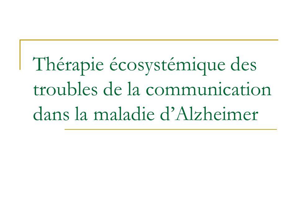 Thérapie écosystémique des troubles de la communication dans la maladie d'Alzheimer