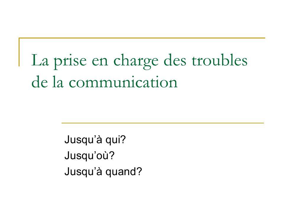 La prise en charge des troubles de la communication