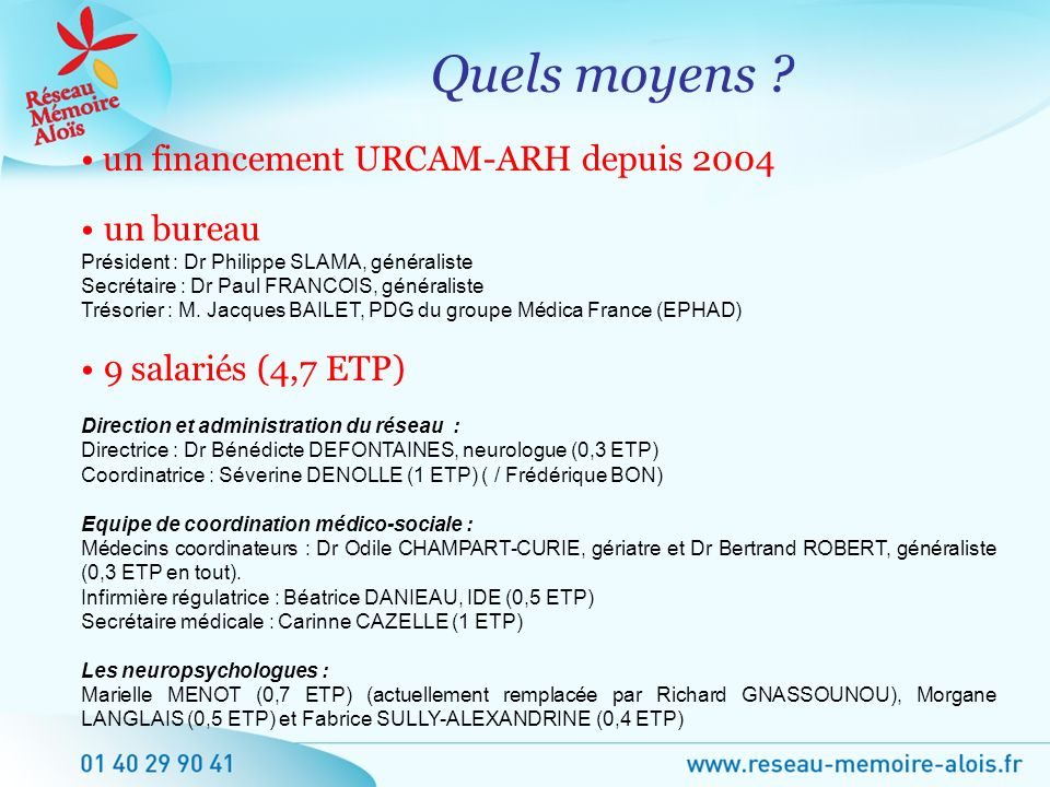 Quels moyens • un financement URCAM-ARH depuis 2004 un bureau