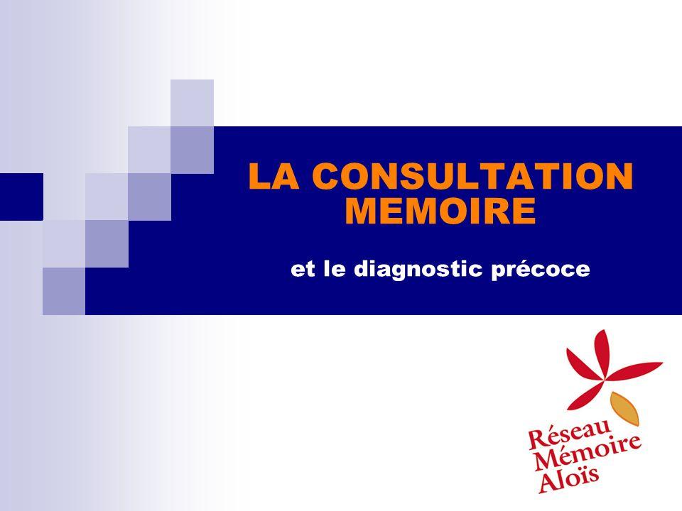 LA CONSULTATION MEMOIRE et le diagnostic précoce