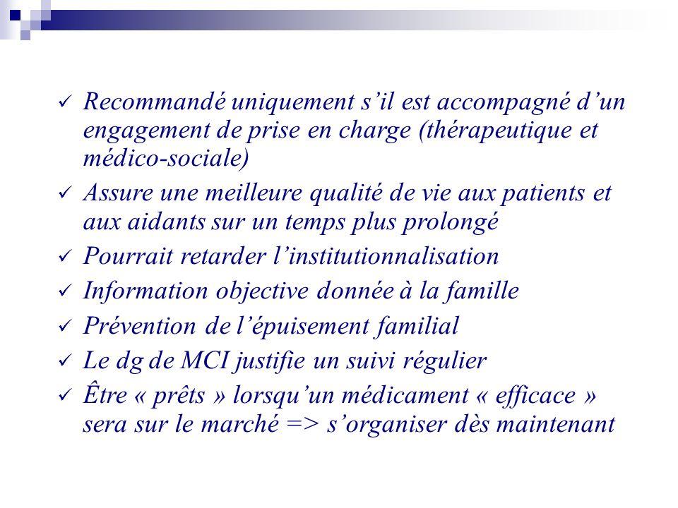 Recommandé uniquement s'il est accompagné d'un engagement de prise en charge (thérapeutique et médico-sociale)
