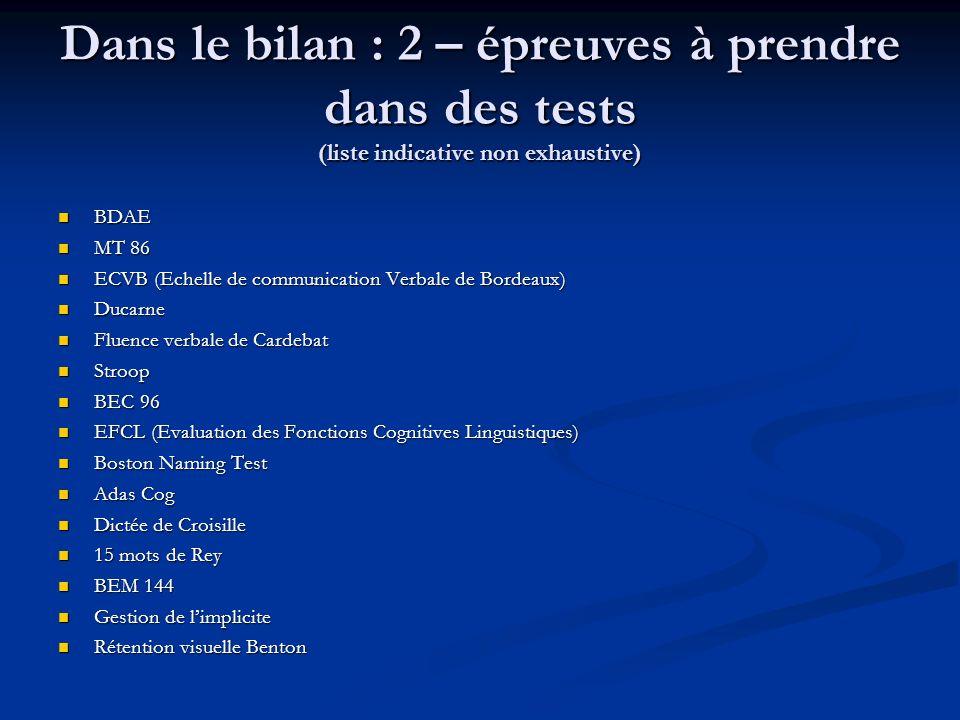 Dans le bilan : 2 – épreuves à prendre dans des tests (liste indicative non exhaustive)
