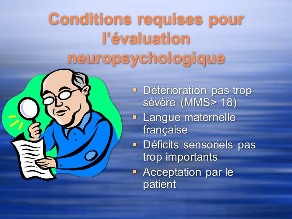 Conditions requises pour l'évaluation neuropsychologique