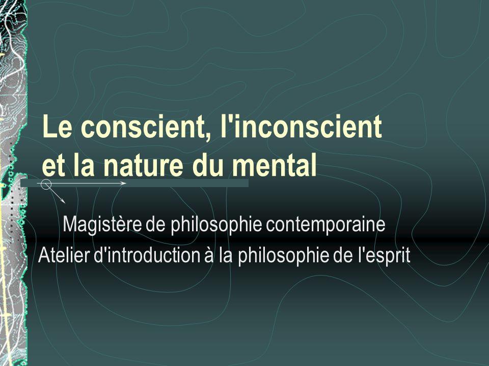 Le conscient, l inconscient et la nature du mental