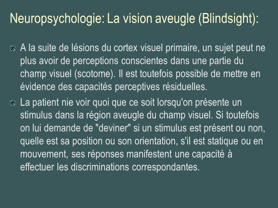 Neuropsychologie: La vision aveugle (Blindsight):