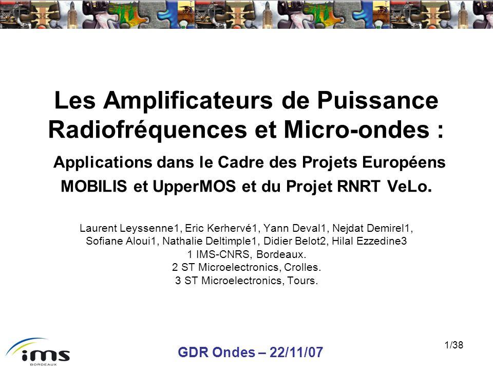 Les Amplificateurs de Puissance Radiofréquences et Micro-ondes : Applications dans le Cadre des Projets Européens MOBILIS et UpperMOS et du Projet RNRT VeLo.