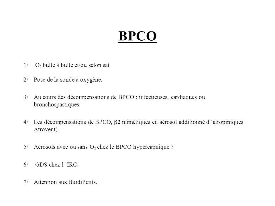 BPCO 1/ O2 bulle à bulle et/ou selon sat.