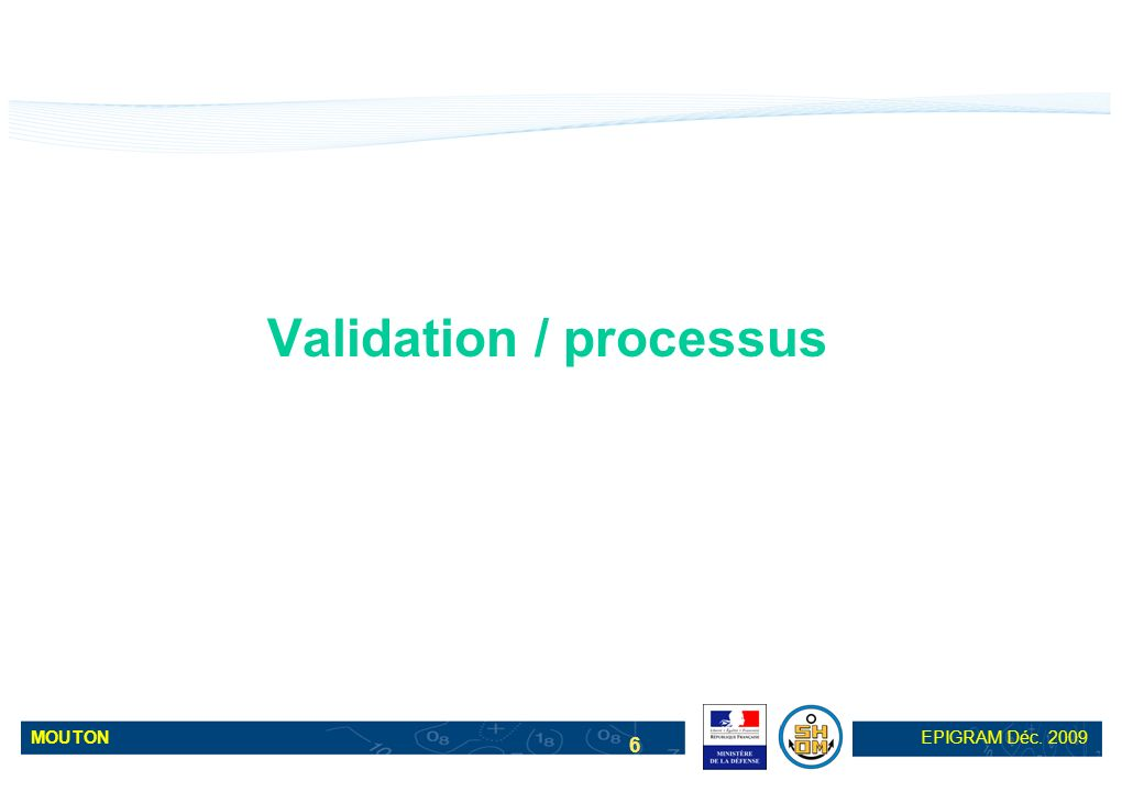 Validation / processus