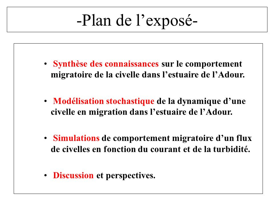 -Plan de l'exposé- Synthèse des connaissances sur le comportement migratoire de la civelle dans l'estuaire de l'Adour.