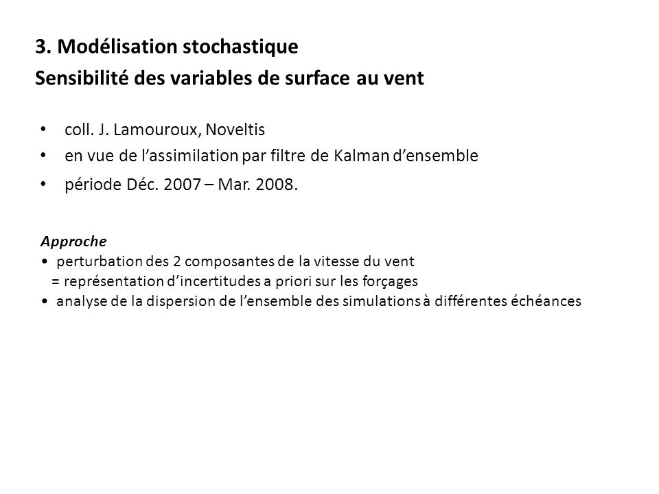 3. Modélisation stochastique Sensibilité des variables de surface au vent