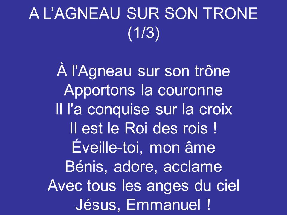 A L'AGNEAU SUR SON TRONE (1/3) À l Agneau sur son trône
