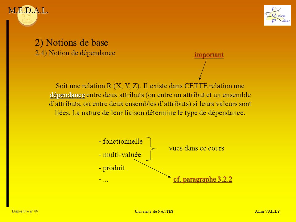 2) Notions de base M.E.D.A.L. 2.4) Notion de dépendance important