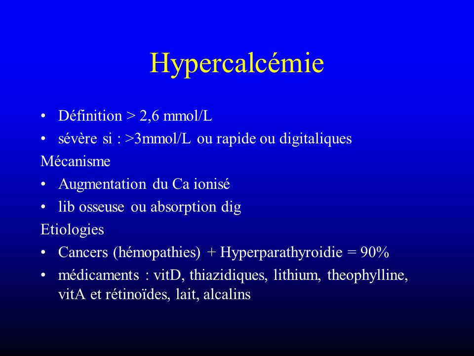 Hypercalcémie Définition > 2,6 mmol/L