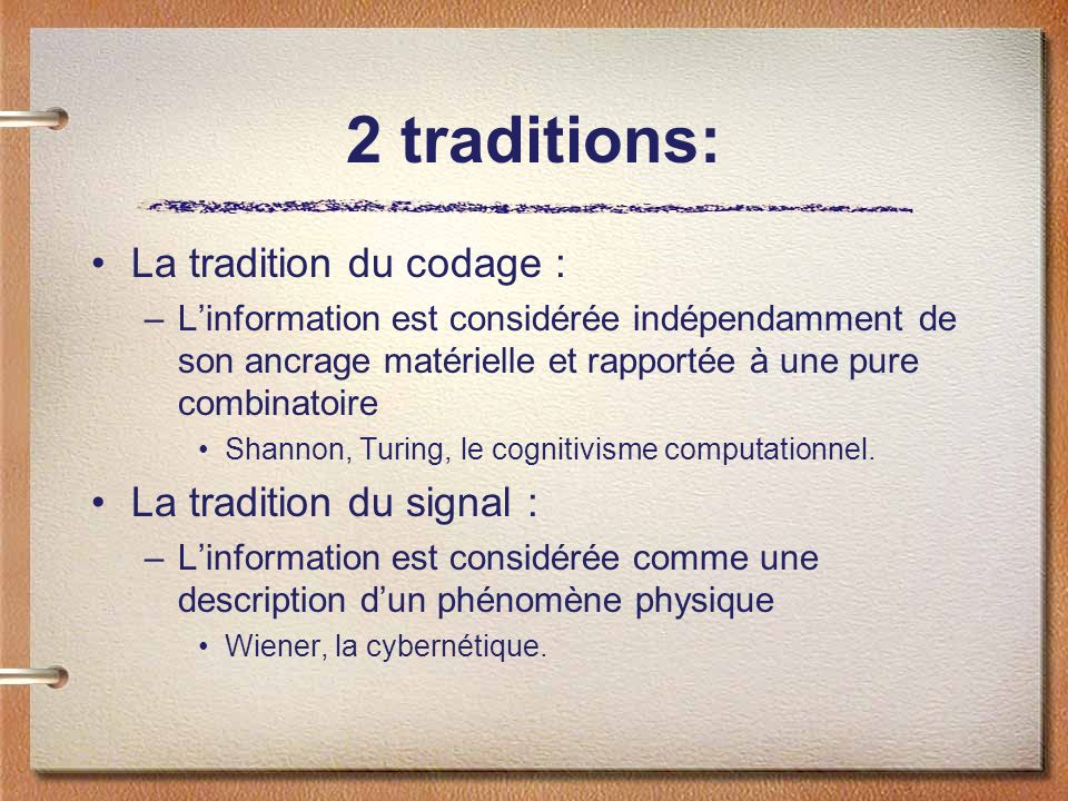 2 traditions: La tradition du codage : La tradition du signal :