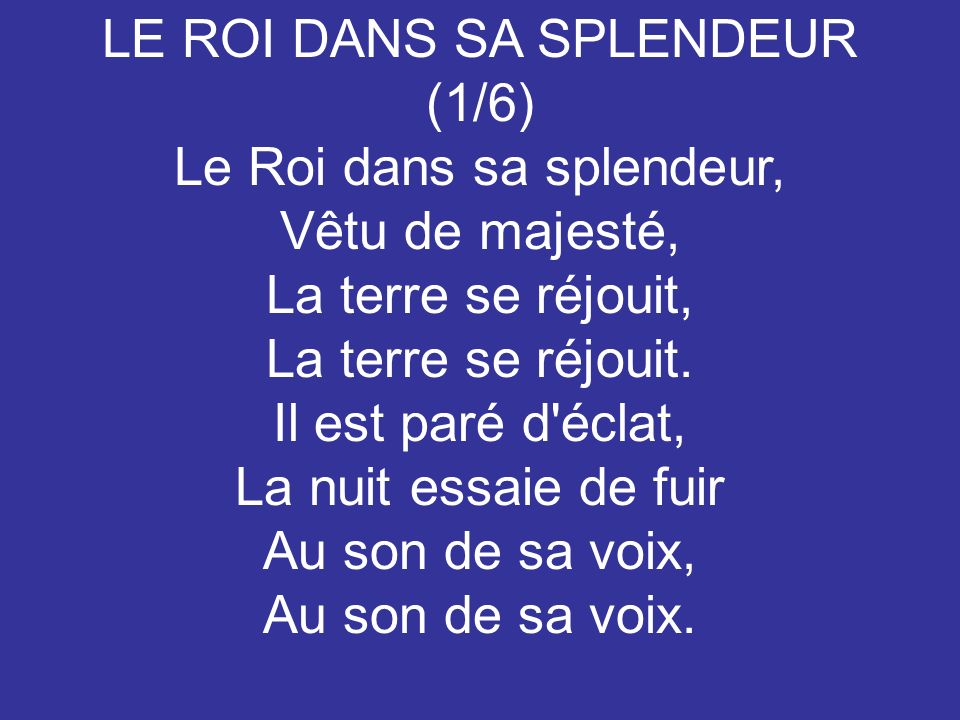 LE ROI DANS SA SPLENDEUR (1/6) Le Roi dans sa splendeur,