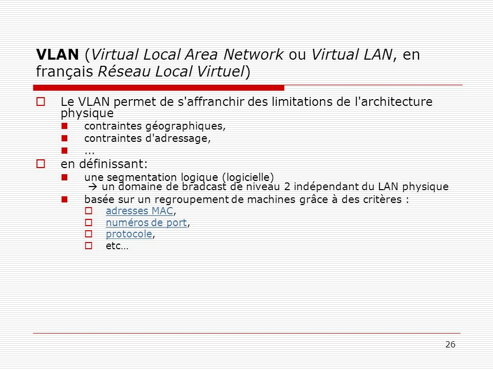 VLAN (Virtual Local Area Network ou Virtual LAN, en français Réseau Local Virtuel)