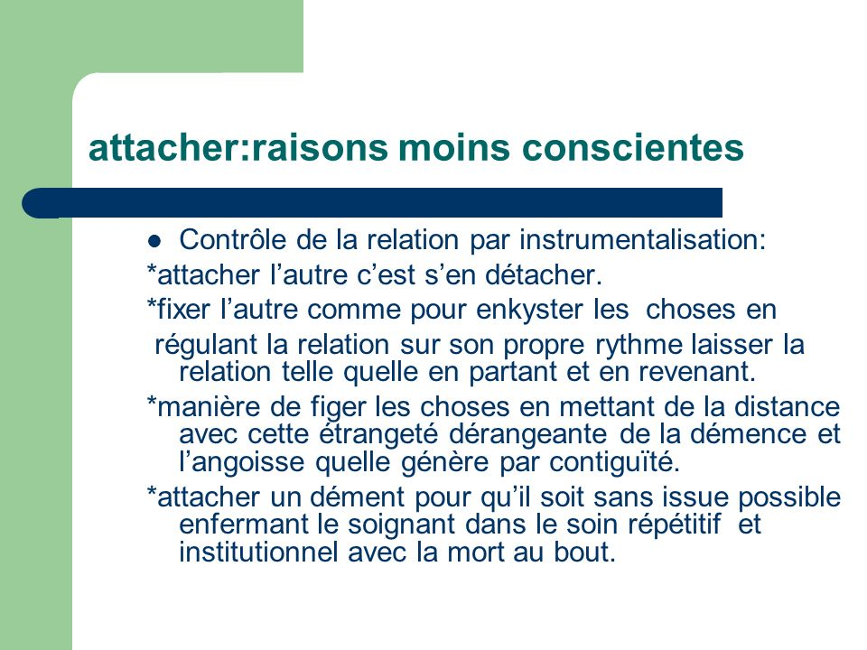 attacher:raisons moins conscientes