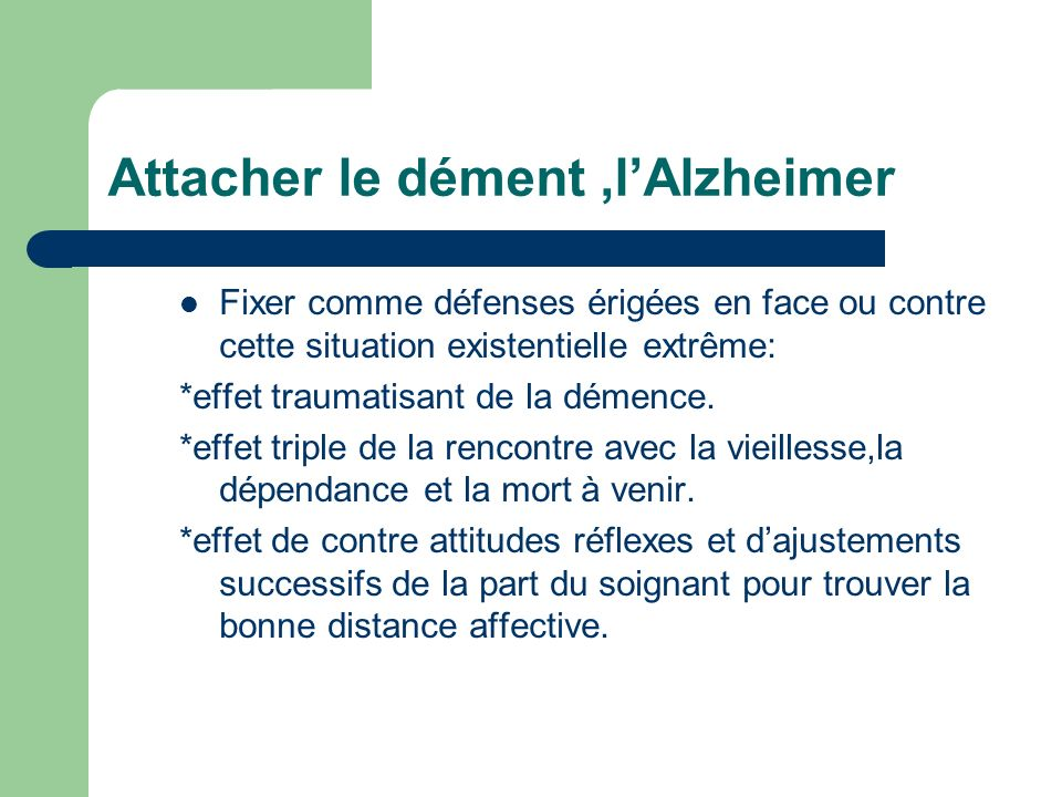 Attacher le dément ,l'Alzheimer