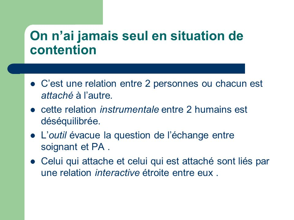 On n'ai jamais seul en situation de contention