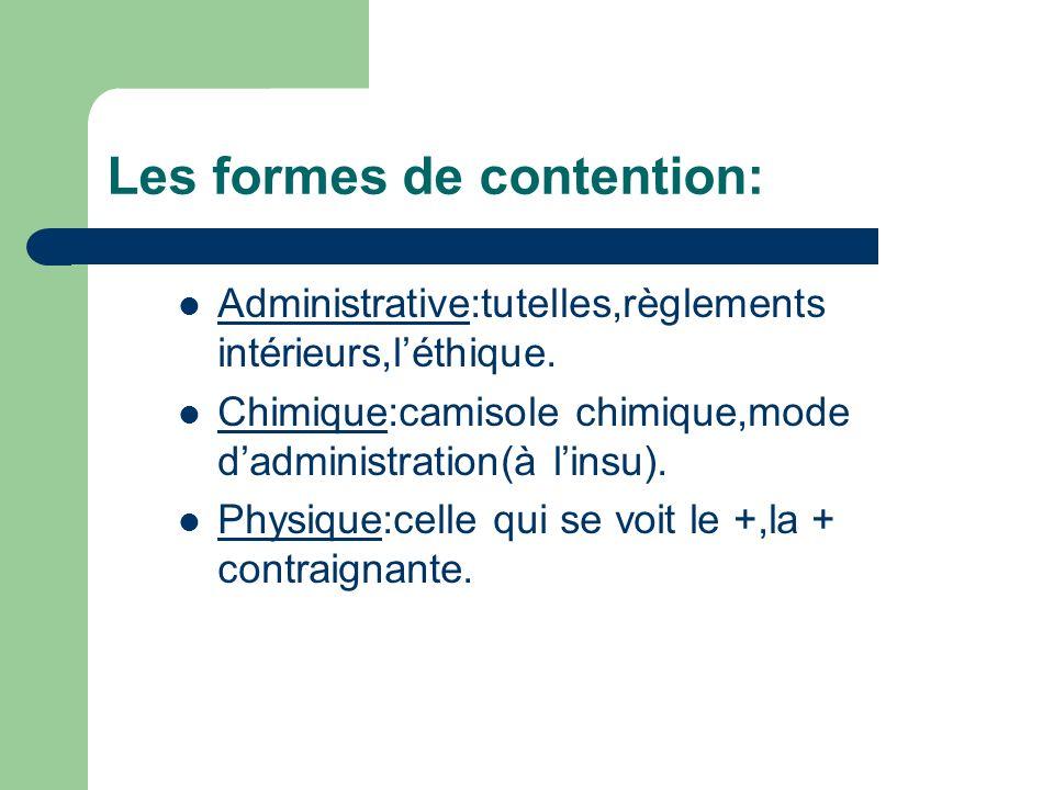 Les formes de contention: