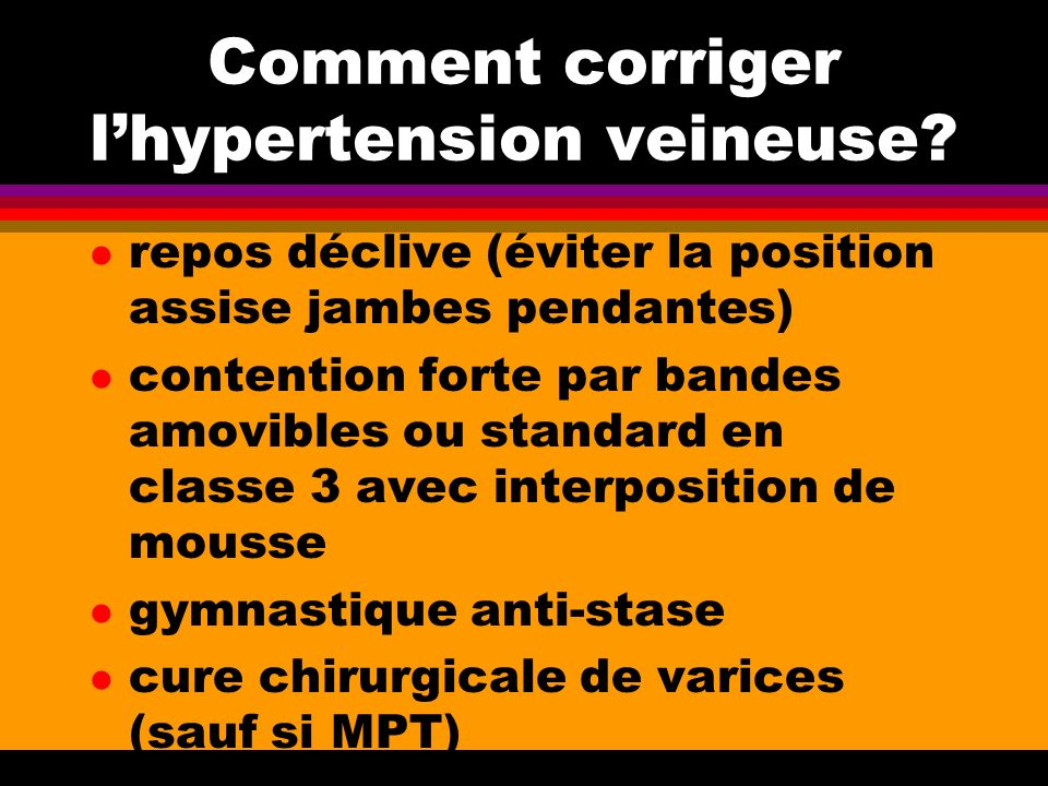 Comment corriger l'hypertension veineuse