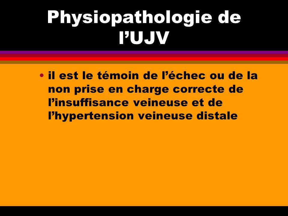 Physiopathologie de l'UJV