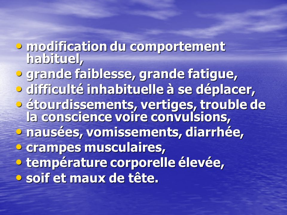 modification du comportement habituel,