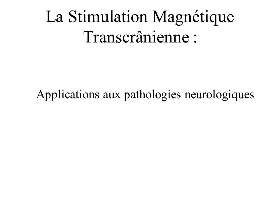 La Stimulation Magnétique Transcrânienne :