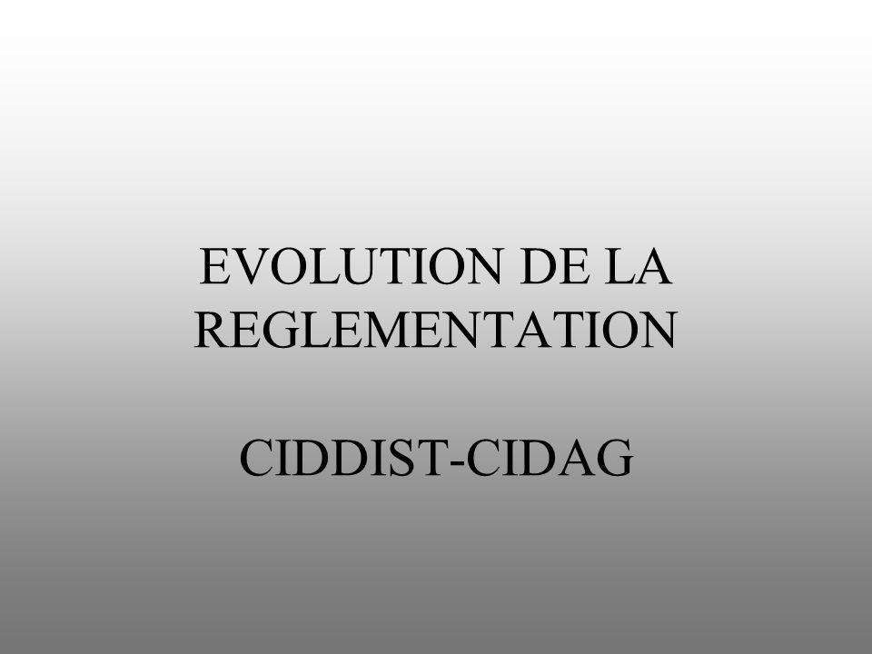 EVOLUTION DE LA REGLEMENTATION CIDDIST-CIDAG