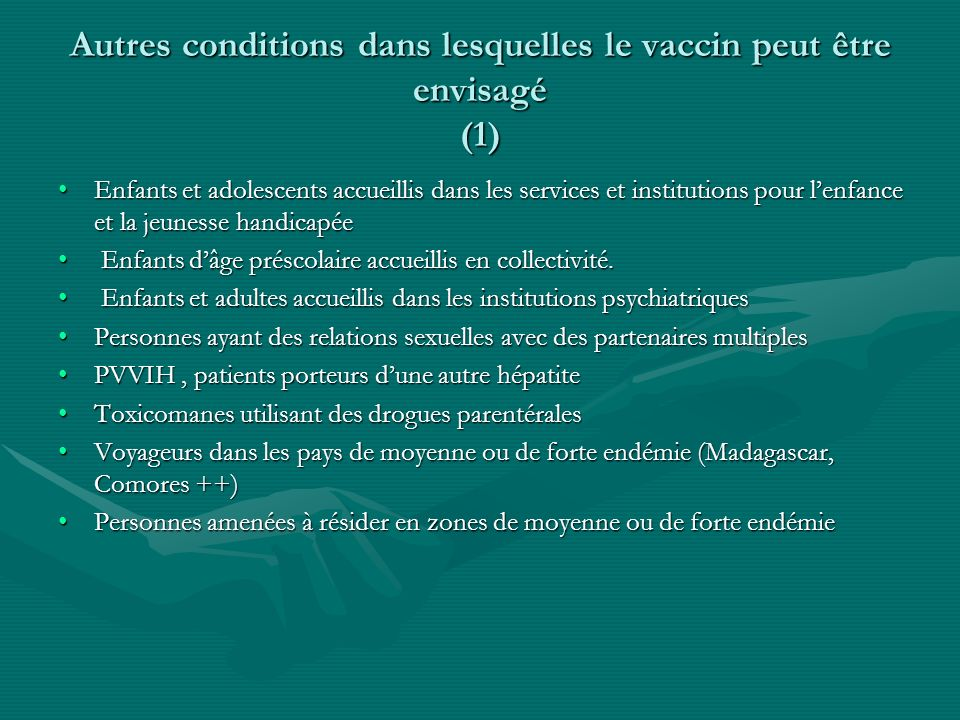 Autres conditions dans lesquelles le vaccin peut être envisagé (1)