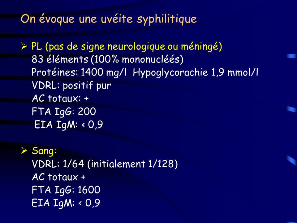 On évoque une uvéite syphilitique