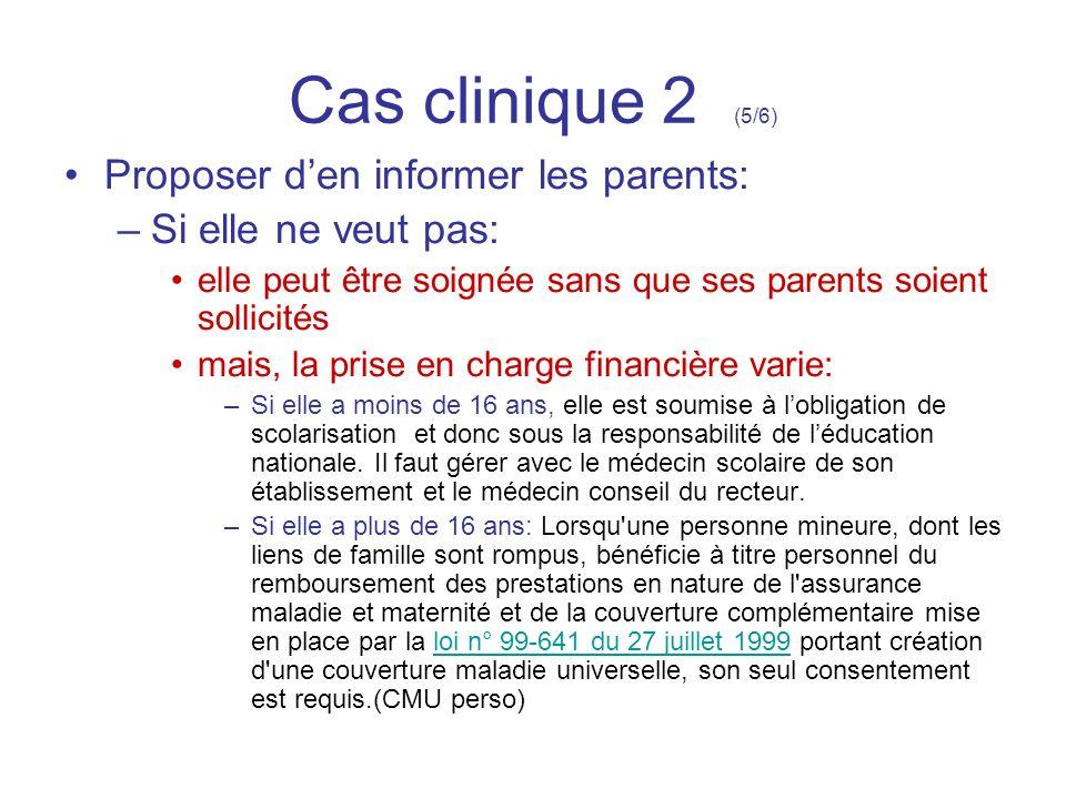 Cas clinique 2 (5/6) Proposer d'en informer les parents: