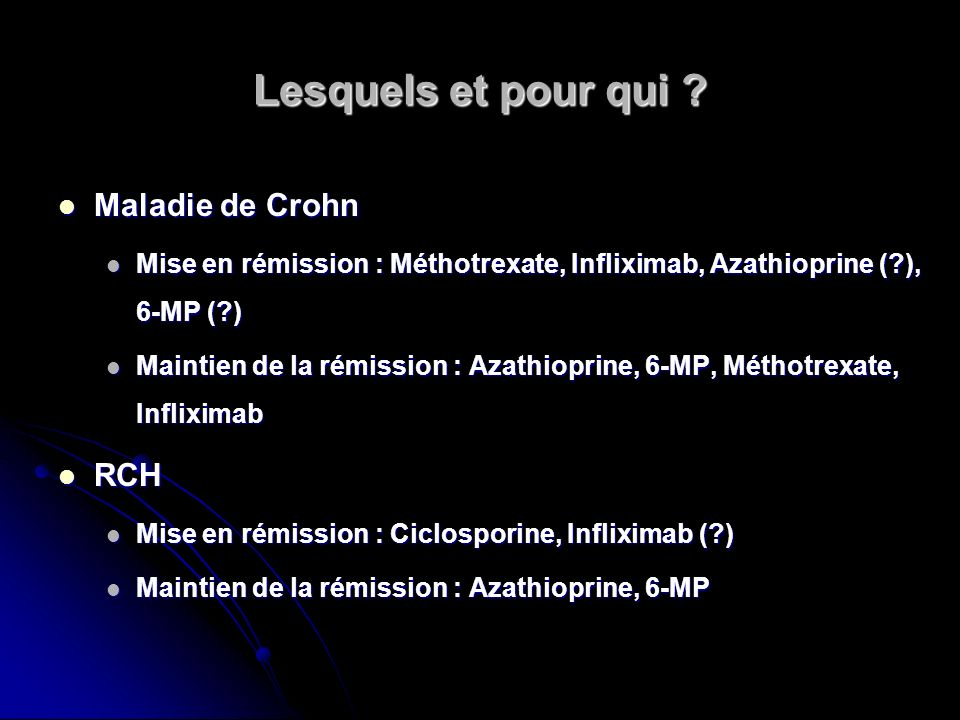 Lesquels et pour qui Maladie de Crohn RCH