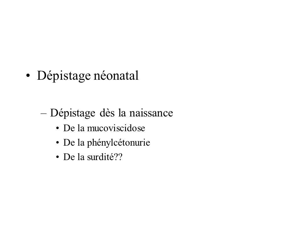 Dépistage néonatal Dépistage dès la naissance De la mucoviscidose
