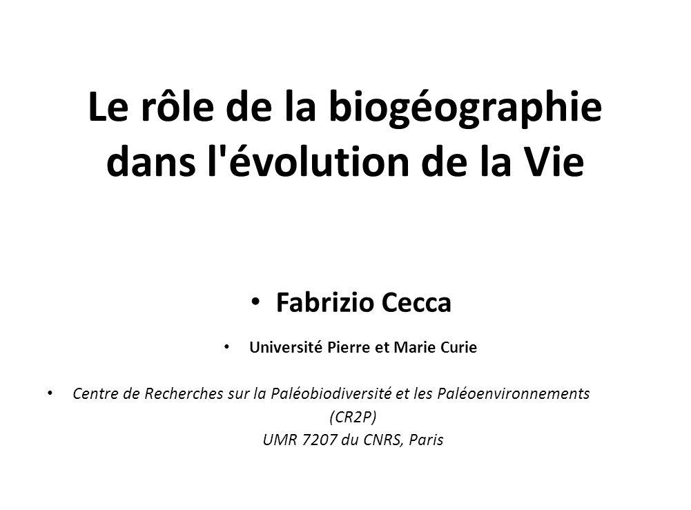 Le rôle de la biogéographie dans l évolution de la Vie