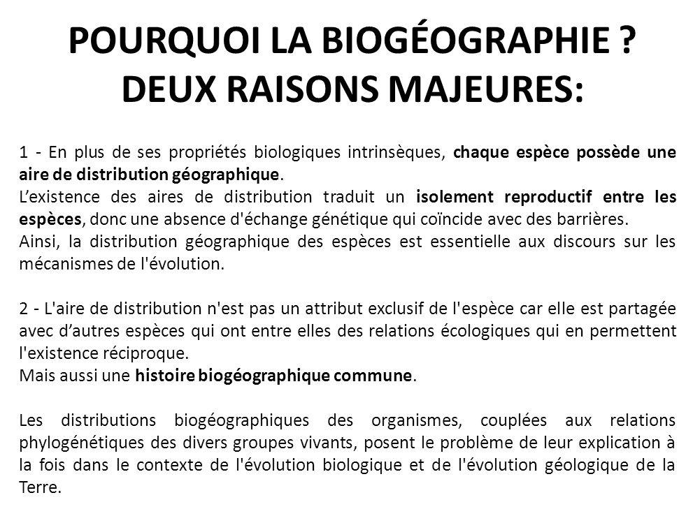 POURQUOI LA BIOGÉOGRAPHIE DEUX RAISONS MAJEURES: