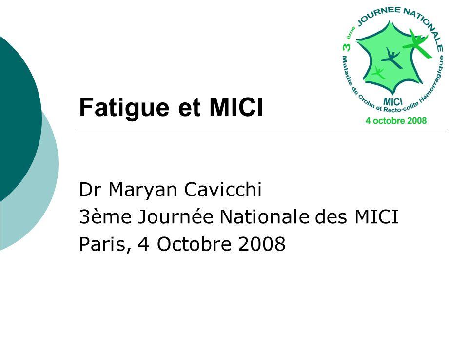 Fatigue et MICI Dr Maryan Cavicchi 3ème Journée Nationale des MICI