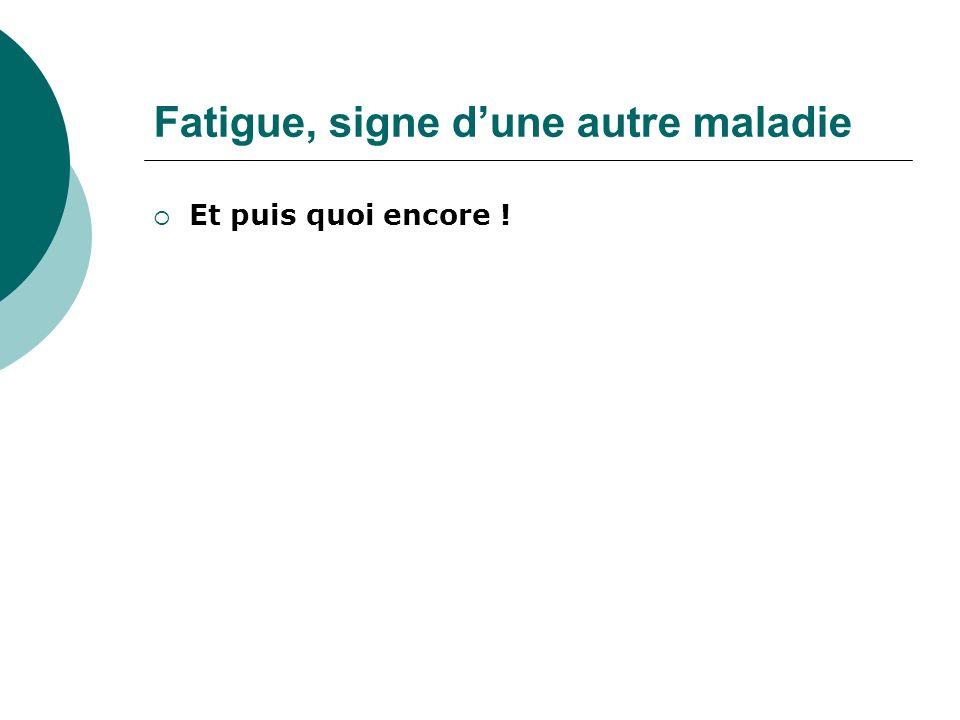 Fatigue, signe d'une autre maladie