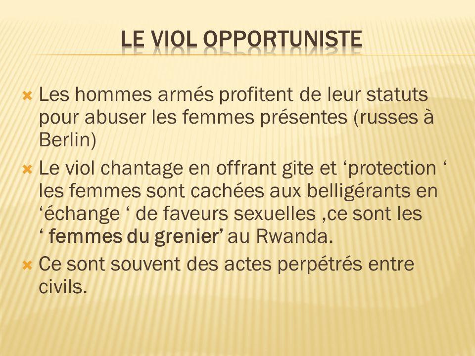 Le viol opportuniste Les hommes armés profitent de leur statuts pour abuser les femmes présentes (russes à Berlin)
