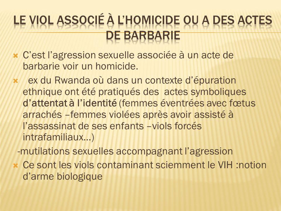 Le viol associé à l'homicide ou a des actes de barbarie