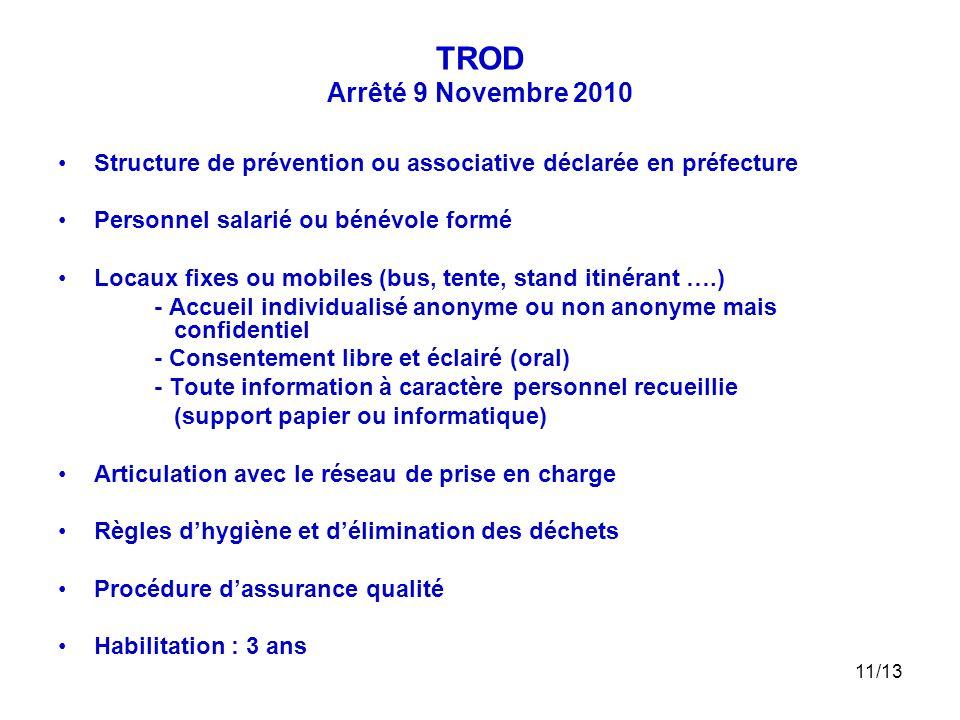 TROD Arrêté 9 Novembre 2010 Structure de prévention ou associative déclarée en préfecture. Personnel salarié ou bénévole formé.