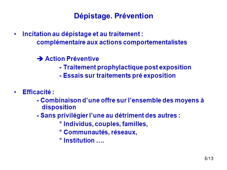 Dépistage. Prévention Incitation au dépistage et au traitement :