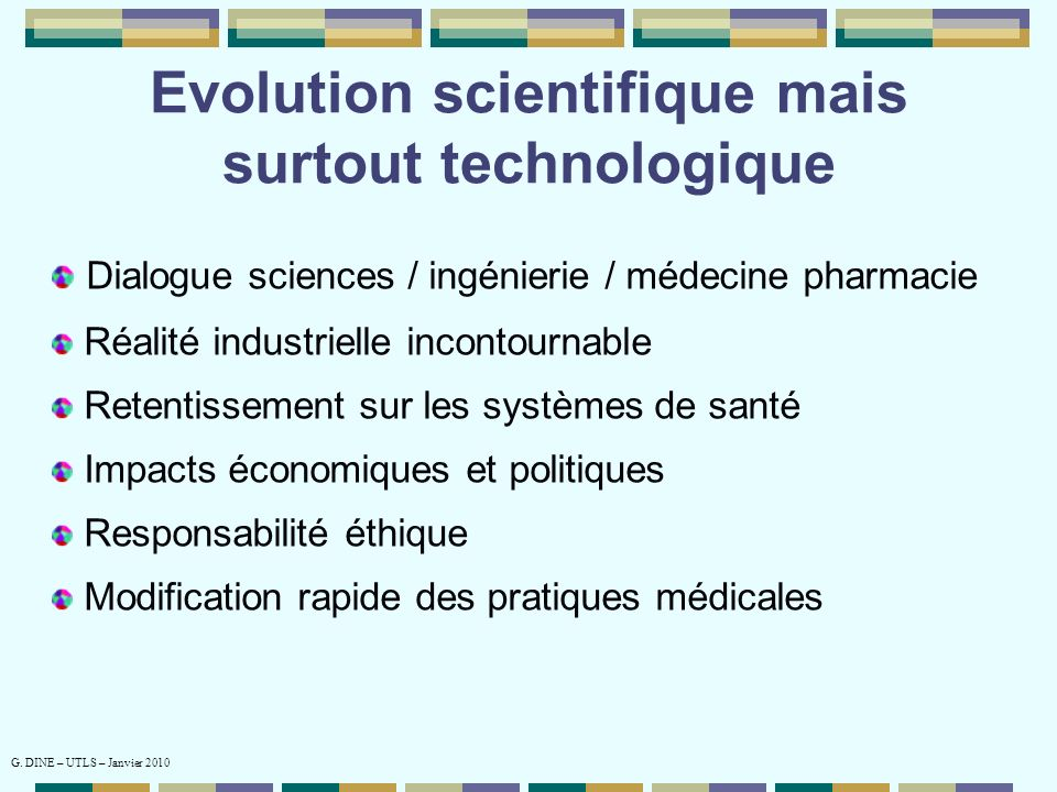 Evolution scientifique mais surtout technologique