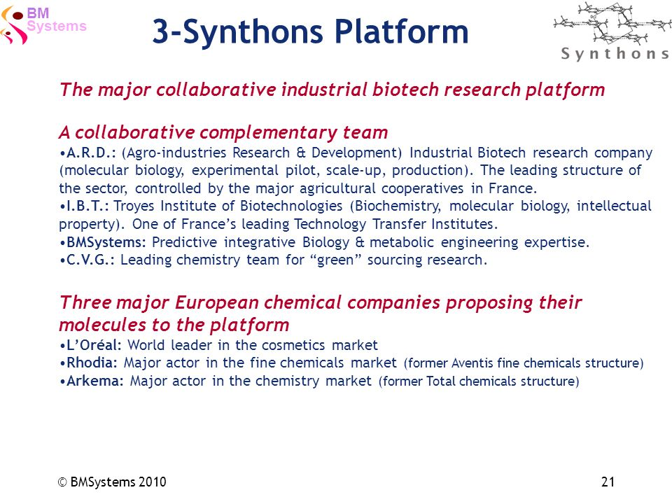 3-Synthons PlatformThe major collaborative industrial biotech research platform. A collaborative complementary team.