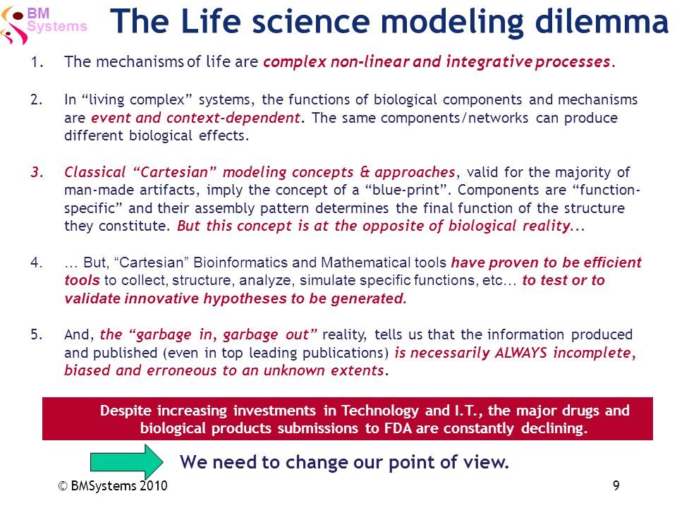 The Life science modeling dilemma