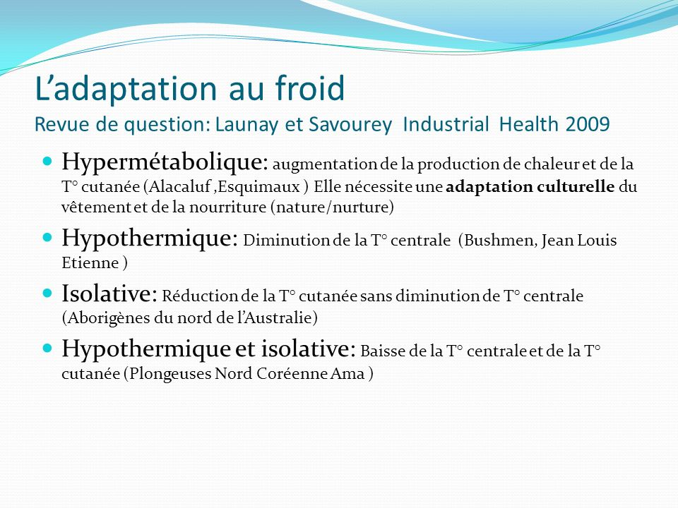 L'adaptation au froid Revue de question: Launay et Savourey Industrial Health 2009