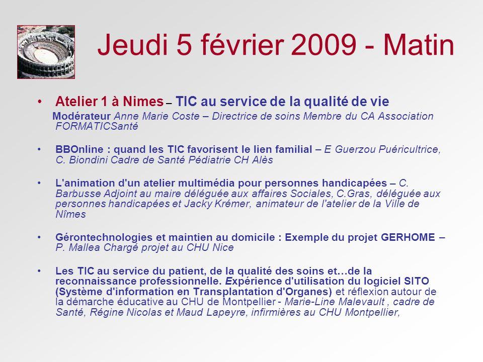 Jeudi 5 février 2009 - MatinAtelier 1 à Nimes – TIC au service de la qualité de vie.