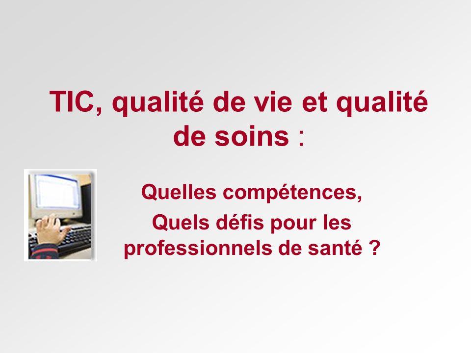 TIC, qualité de vie et qualité de soins :